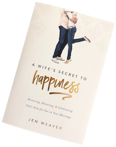 "Jen Weaver's ""A Wife's Secret To Happiness"""