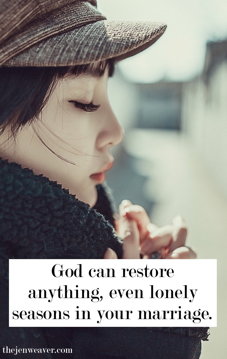 God can restore anything, even lonely seasons in your marriage. How To Stop Feeling Lonely In Your Marriage