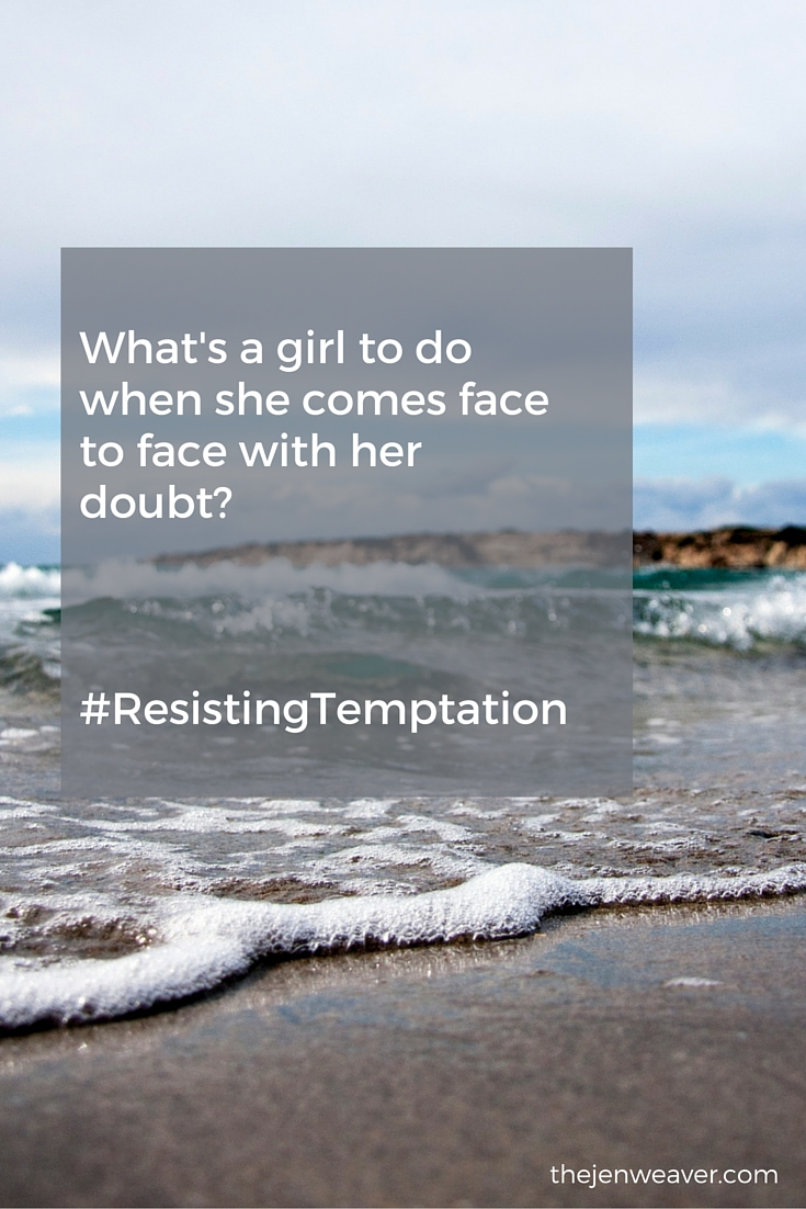 What's a girl to do when she comes face to face with her doubt? A helpful blog post on how to resist temptation.