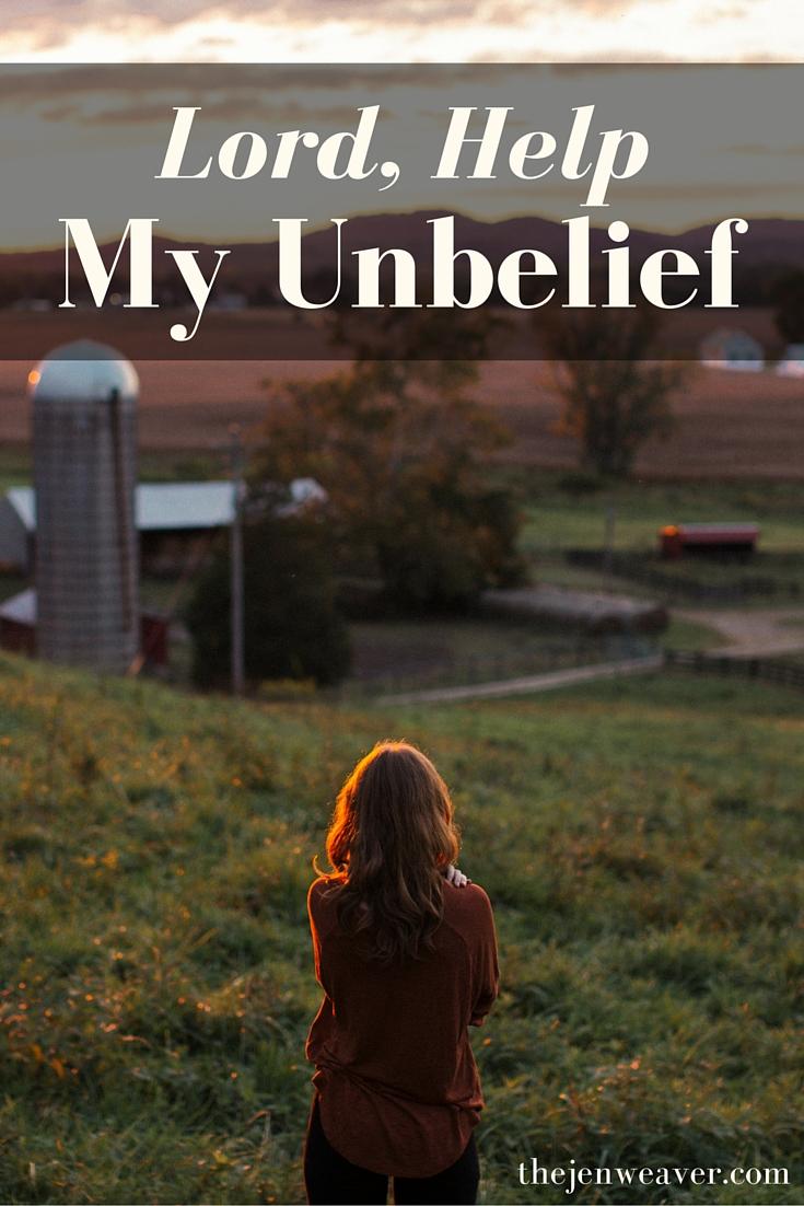 Lord, Help My Unbelief