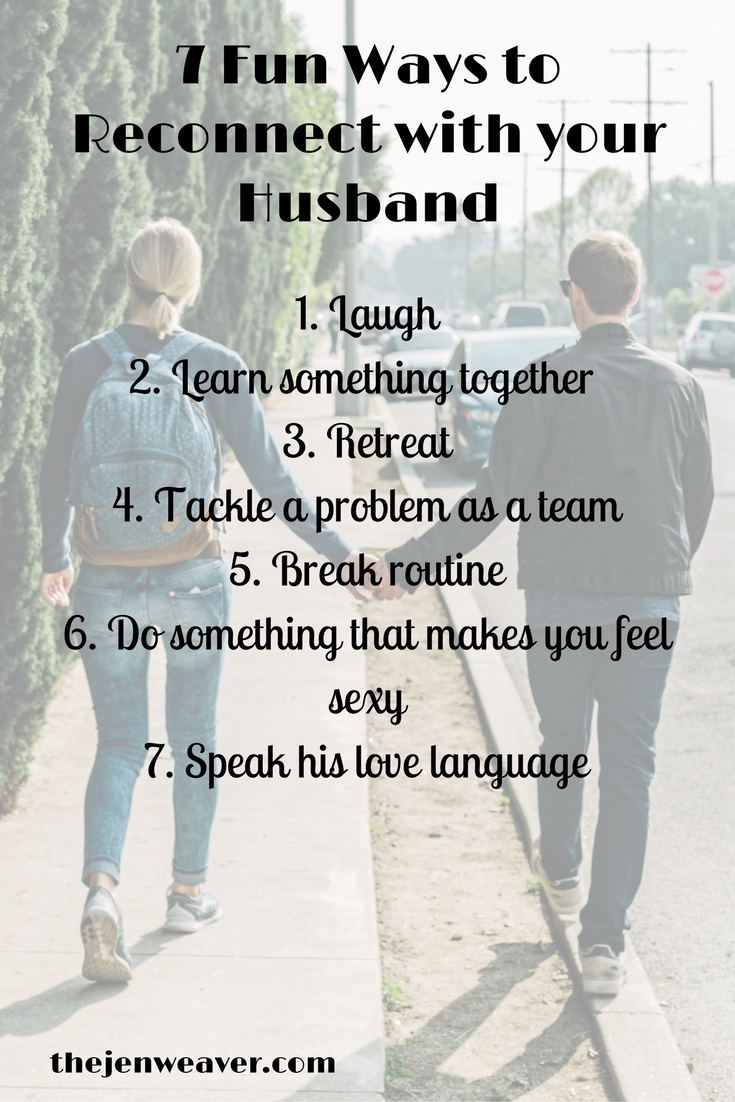 7 Fun Ways To Reconnect With Your Husband